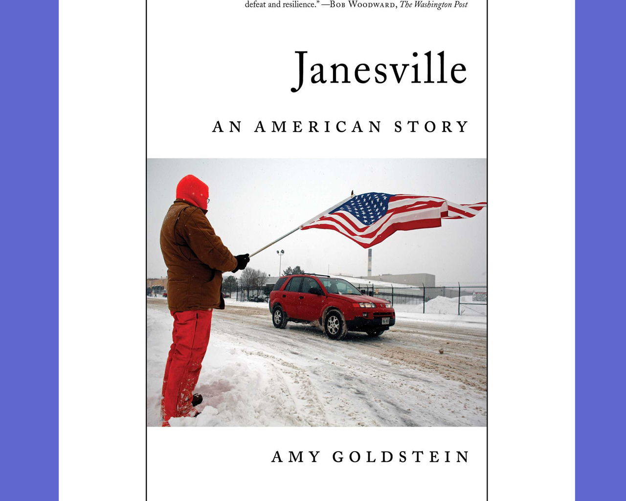 Janesville: An American Story By Amy Goldstein.