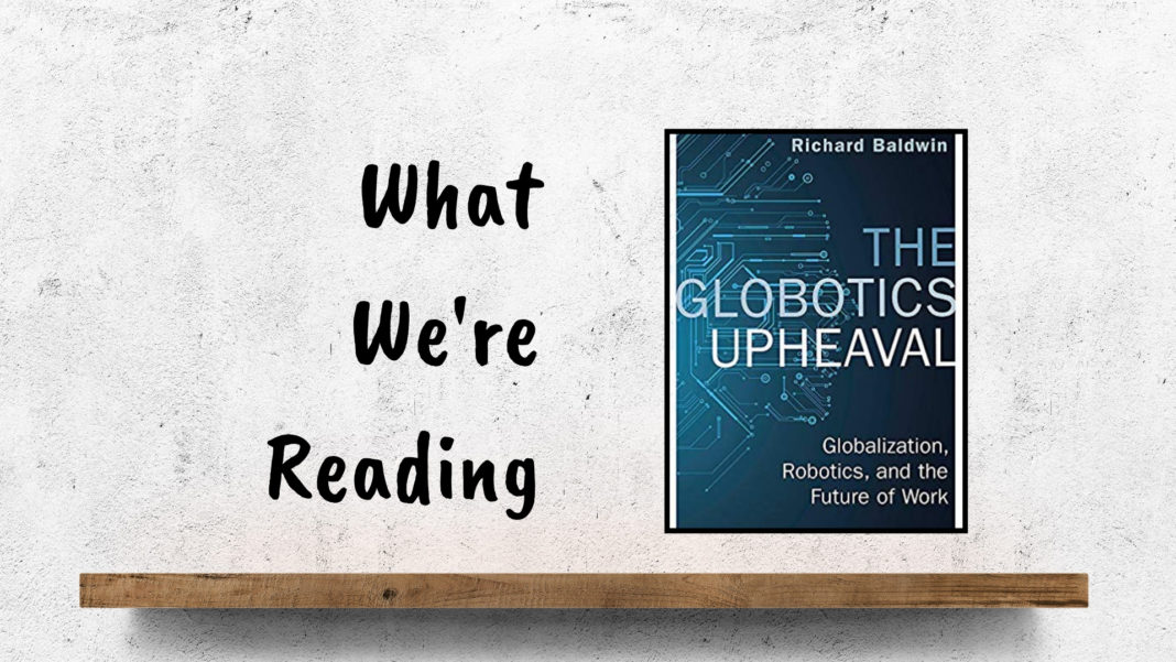 What Were Reading: The Globotics Upheaval